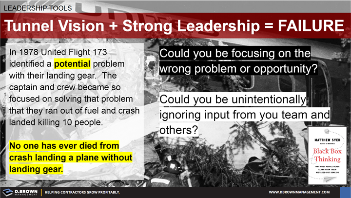 Leadership Tools: Tunnel Vision and Strong Leadership equals Failure. Example: The 1978 United Flight 173.