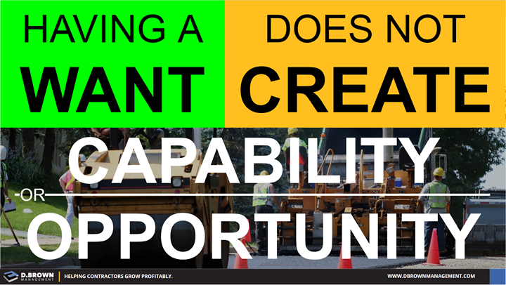 Having a want does not create capability or opportunity.