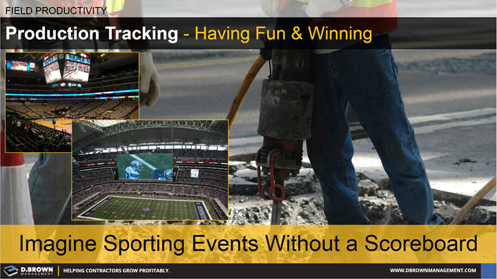 Field Productivity: Production Tracking, Having fun and winning. Imagine sporting events without a scoreboard.