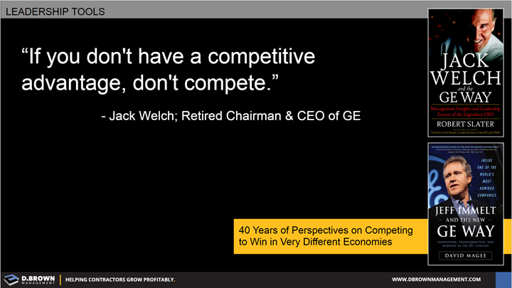 Quote: If you don't have a competitive advantage, don't compete. Jack Welch Retired Chairman and CEO of GE.