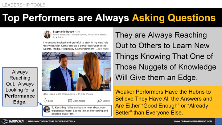 Leadership Tools: Top Performers are Always Asking Questions. Weaker performers believe they have all the answers.