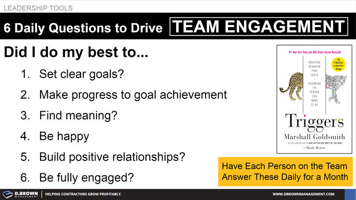 Leadership Tools: 6 Daily Questions to Drive Team Engagement. Book: Triggers by Marshall Goldsmith.