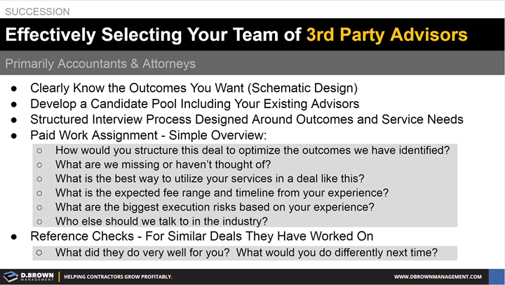 Succession: Effectively Selecting Your Team of 3rd Party Advisors. Primarily Accountants and Attorneys.