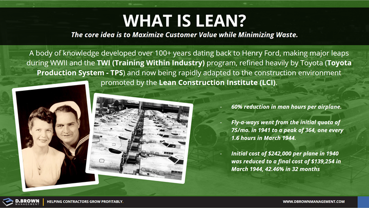 What is Lean? Maximize customer value while minimizing waste.