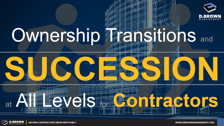 Ownership Transitions and Succession at all Levels for Contractors.