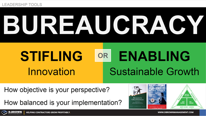 Leadership Tools: Bureaucracy, Stifling or Enabling.