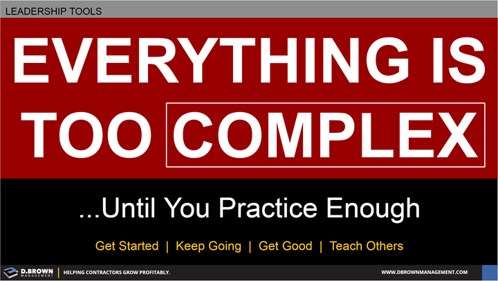 Leadership Tools: Everything is Too Complex Until You Practice Enough.