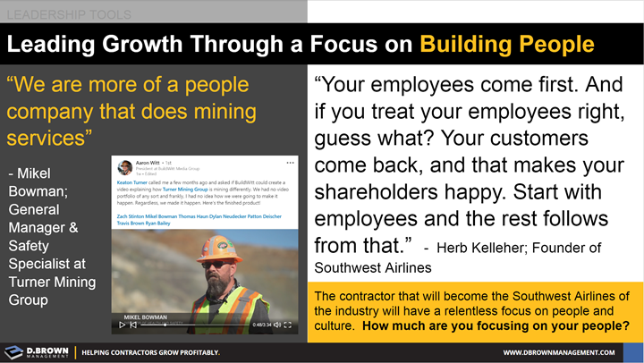 Leadership Tools: Leading Growth Through a Focus on Building People. Quotes by Mikel Bowman, General Manager and Safety Specialist at Turner Mining Group and Herb Kelleher, Founder of Southwest Airlines.