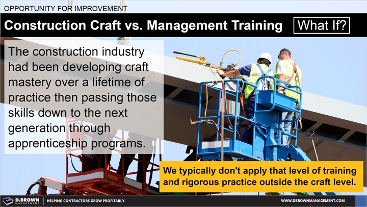 Opportunity For Improvement: Construction Craft vs Management Training.