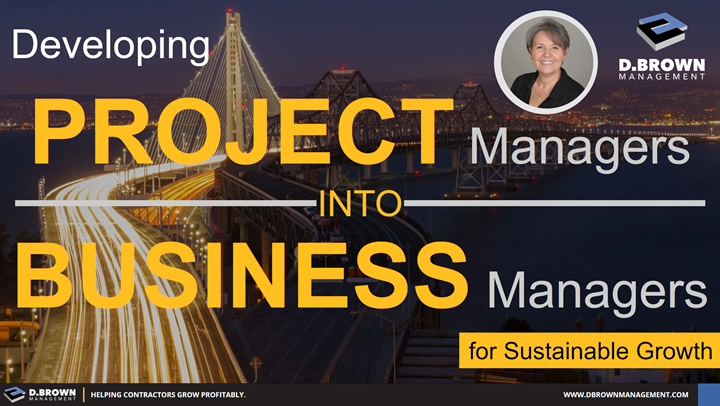 Developing Project Managers into Business Managers for Sustainable Growth.