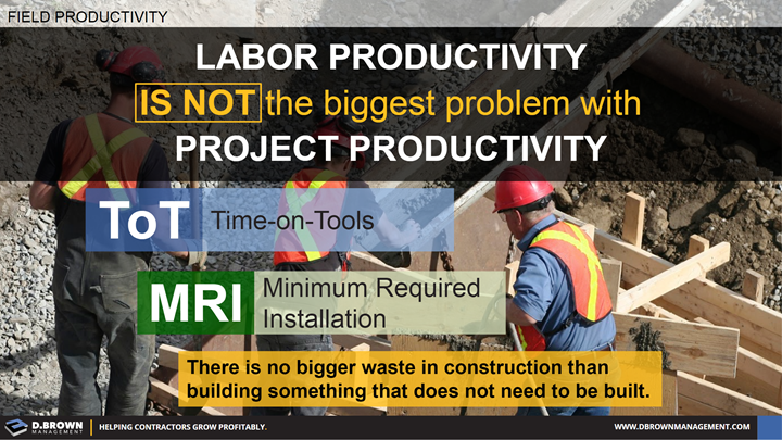 Field Productivity: Labor Productivity IS NOT The Biggest Problem With Project Productivity