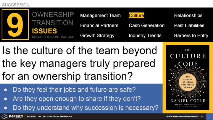 Succession: Ownership Transition Issues - Number 2 Culture. Is the Culture of the team beyond the key managers truly prepared for an ownership transition?