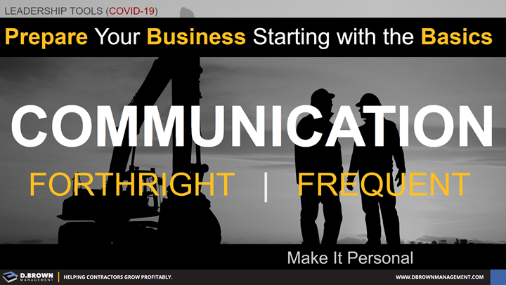 Leadership Tools for COVID-19: Communication, forthright and frequent. Make it personal.