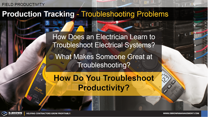 Field Productivity: Troubleshooting Problems when Production Tracking.